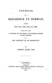 Journal of a Residence in Norway During the Years 1834, 1835, and 1836, Made with a View to Inquire Into the Moral and Political Economy of that Country and the Condition of Its Inhabitants