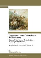 Sarmatismus versus Orientalismus in Mitteleuropa PDF