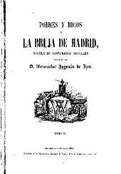 Pobres y ricos: ó, La bruja de Madrid, novela de costumbres sociales, Volumen 2