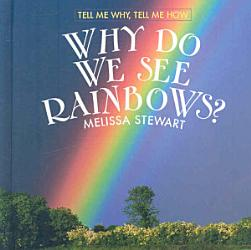 Why Do We See Rainbows?