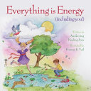 Everything Is Energy  Including You