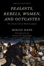 Peasants, Rebels, Women, and Outcastes: The Underside of Modern Japan, Edition 2