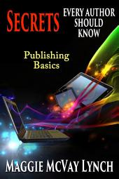 Secrets Every Other Should Know: Indie Publishing Basics