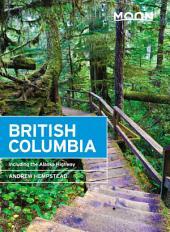 Moon British Columbia: Including the Alaska Highway, Edition 11