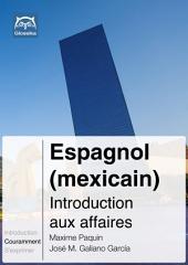 Espagnol (mexicain) Introduction aux affaires: Glossika Méthode syntaxique