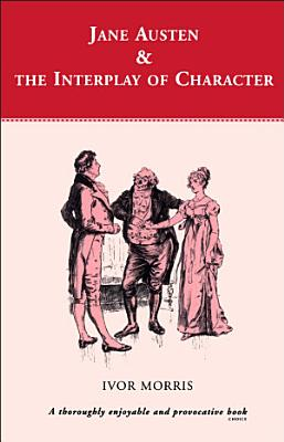 Jane Austen and the Interplay of Character