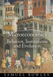 Microeconomics: Behavior, Institutions, and Evolution