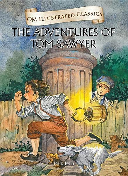 The Adventure of Tom Sawyer : Om Illustrated Classics