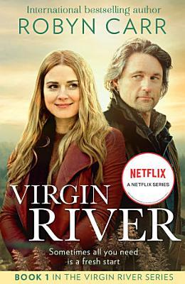 Virgin River  A Virgin River Novel  Book 1