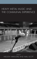 Heavy Metal Music and the Communal Experience PDF