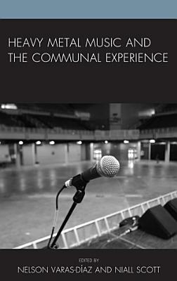 Heavy Metal Music and the Communal Experience