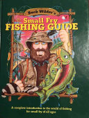 Buck Wilder's Small Fry Fishing Guide