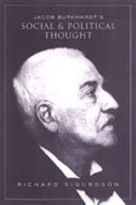 Jacob Burckhardt s Social and Political Thought