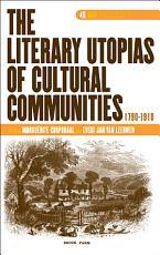 The Literary Utopias of Cultural Communities  1790 1910 PDF