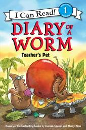 Diary of a Worm: Teacher's Pet: I Can Read Level 1