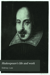 Shakespeare's Life and Work: Being an Abridgment, Chiefly for the Use of Students, of a Life of William Shakespeare