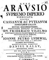 Arausio supremo imperio vindicata contra Cassanum ac Puteanum adsertores Gallos. Recusa: Volume 12