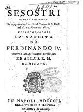 Sesostri dramma per musica da rappresentarsi nel real teatro di S. Carlo nel dì 12. gennaro 1802. festeggiandosi la nascita di Ferdinando 4. nostro amabilissimo sovrano ed alla S.R.M. dedicato