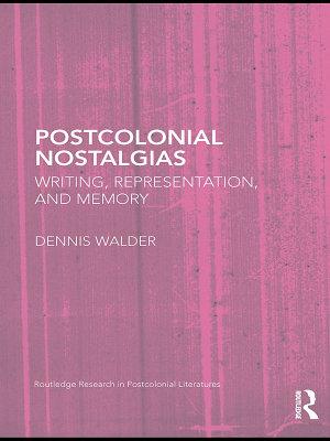 Postcolonial Nostalgias PDF
