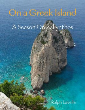 On a Greek Island  A Season On Zakynthos PDF