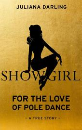 Showgirl: For the Love of Pole Dance