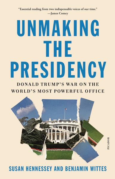 Download Unmaking the Presidency Book