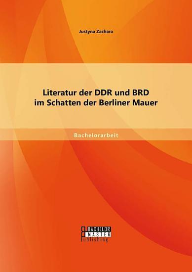 Literatur der DDR und BRD im Schatten der Berliner Mauer PDF