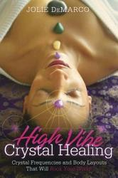High-Vibe Crystal Healing