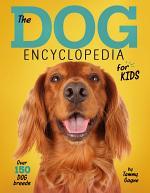 The Dog Encyclopedia for Kids