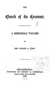 The Church of the Covenant: A Memorial Volume