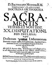 Doctrina orthodoxa de sacramentis Veteris et Novi Test., XX. disputationibus inclusa