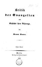 Kritik der Evangelien und Geschichte ihres Ursprungs: 1. Band