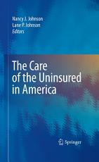 The Care of the Uninsured in America PDF