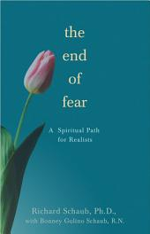 The End of Fear: A Spiritual Path for Realists