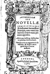 Authenticae Seu Novellae Constitutiones: cum veteri tralatione, Graecis nunc primum apposita, Volume 1