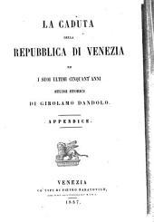 La caduta della repubblica di Venezia ed i suoi ultimi cinquant'anni: studii storici