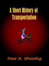 A Short History of Transportation: Traveling Methods – Past and Present