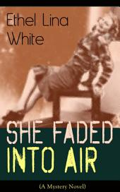 She Faded Into Air (A Mystery Novel): Thriller Classic