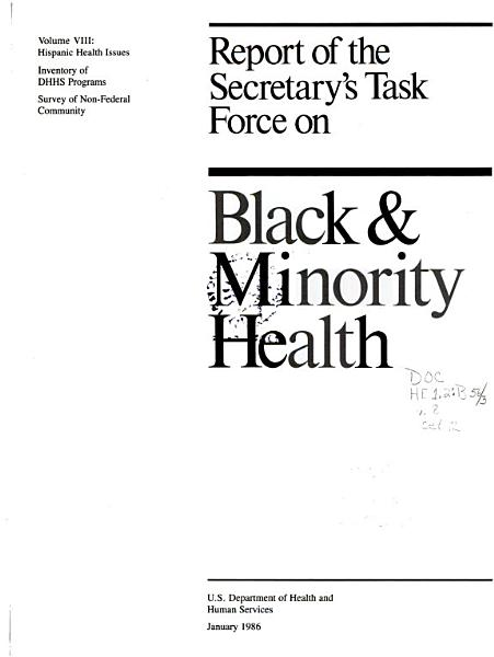 Report of the Secretary s Task Force on Black   Minority Health  Hispanic health issues  Survey of non federal community  Inventory of DHHS program efforts in minority health PDF