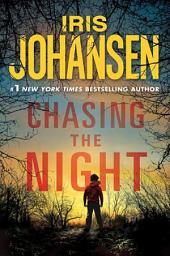 Chasing the Night: An Eve Duncan Novel