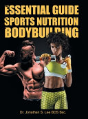 The Essential Guide To Sports Nutrition And Bodybuilding PDF