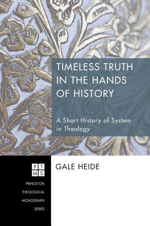 Timeless Truth in the Hands of History PDF