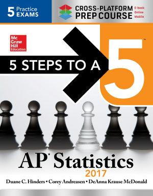 5 Steps to a 5 AP Statistics 2017 Cross Platform Prep Course
