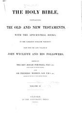 The Holy Bible, containing the Old and New Testaments, with the Apocryphal books, in the earliest English versions made from the Latin Vulgate by John Wycliffe and his followers: Volume 2