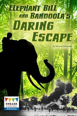 Elephant Bill and Bandoola s Daring Escape
