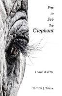 For to See the Elephant: A Novel in Verse