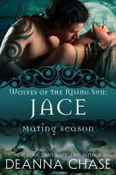Jace: Wolves of the Rising Sun #1: Mating Season