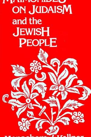 Maimonides on Judaism and the Jewish People