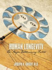 Human Longevity: The Major Determining Factors
