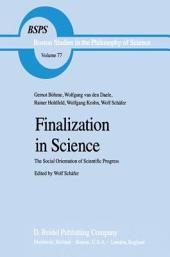 Finalization in Science: The Social Orientation of Scientific Progress
